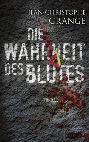 Die Wahrheit des Blutes von Jean-Christophe Grange